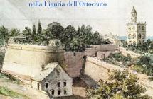 Genova e La Spezia da Napoleone ai Savoia. Militarizzazione e territorio nella Liguria dell'Ottocento